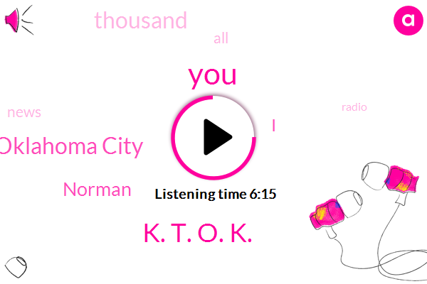 K. T. O. K.,Weatherford Anadarko Oklahoma City,Norman