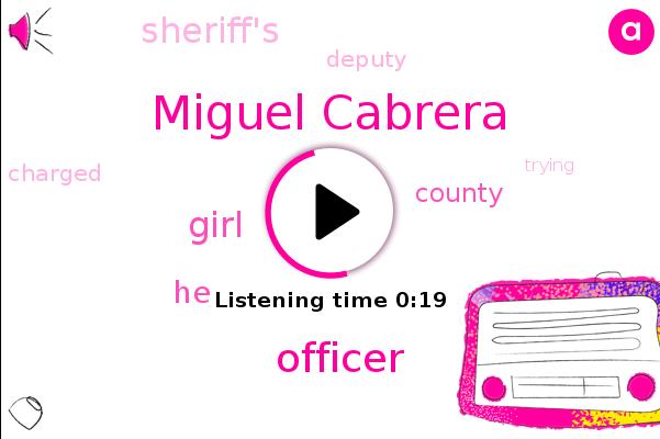 Miguel Cabrera,Officer
