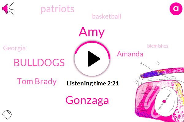 AMY,Gonzaga,Bulldogs,Tom Brady,Amanda,Patriots,Basketball,Georgia,Blemishes,Balk,Kennedy Center,Washington,Philadelphia,Siegfried,Thirty Three Years