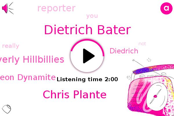 Dietrich Bater,Diedrich,Chris Plante,Beverly Hillbillies,Reporter,ABC,Napoleon Dynamite