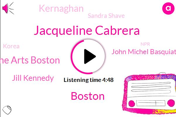 Jacqueline Cabrera,Boston,Museum Of Fine Arts Boston,Jill Kennedy,John Michel Basquiat,Kernaghan,Sandra Shave,Korea,NPR,Lisbon,Los Angeles,Cory Er,Colonel Hands,Andrea Shea,Matthew Teitelbaum,Collections Manager,Director