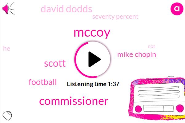 Mccoy,Commissioner,Scott,Football,Mike Chopin,David Dodds,Seventy Percent
