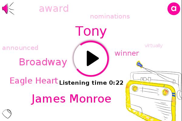 Tony,James Monroe,Eagle Heart,Broadway
