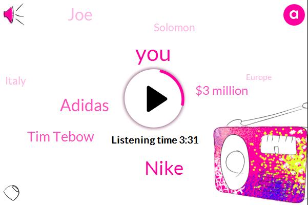Nike,Adidas,Tim Tebow,$3 Million,JOE,Solomon,Italy,Europe,Jalen,Bon Jovi,Australia,Espn,Tebow,100%,G League,Carl Solomon Joe,Florida,More Than One Year,King