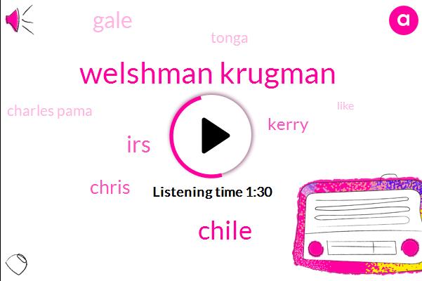 Welshman Krugman,Chile,IRS,Chris,Kerry,Gale,Tonga,Charles Pama