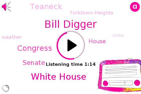 Bill Digger,Wcbs,Yorktown Heights,Teaneck,White House,Congress,Senate,House