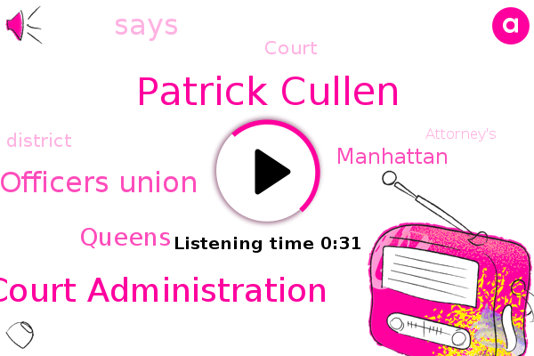 Office Of Court Administration,Patrick Cullen,New York State Supreme Court Officers Union,Queens,Manhattan