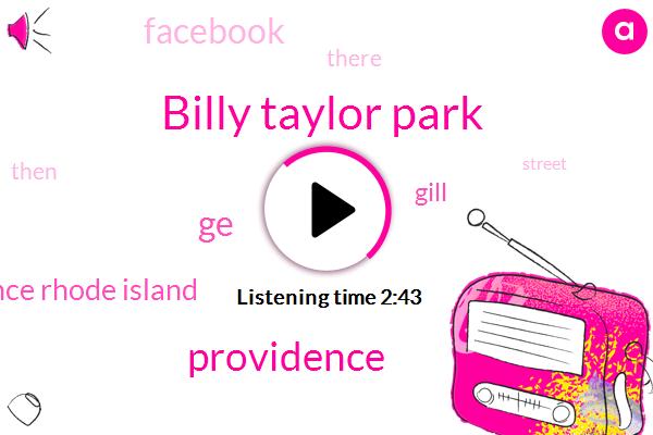 Billy Taylor Park,Providence,GE,Providence Rhode Island,Gill,Facebook