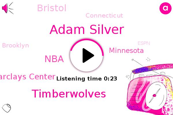 Adam Silver,Timberwolves,Minnesota,NBA,Espn,Bristol,Connecticut,Barclays Center,Brooklyn