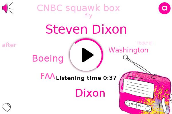 Steven Dixon,Boeing,Cnbc Squawk Box,FAA,Dixon,Washington