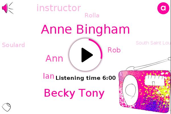 Anne Bingham,Instructor,Becky Tony,ANN,Tony,Rolla,Soulard,IAN,ROB,South Saint Louis,Director