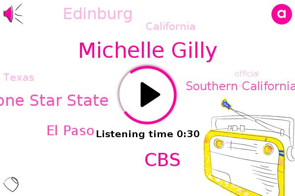 Michelle Gilly,Lone Star State,Southern California,El Paso,Edinburg,CBS,California,Texas,Official