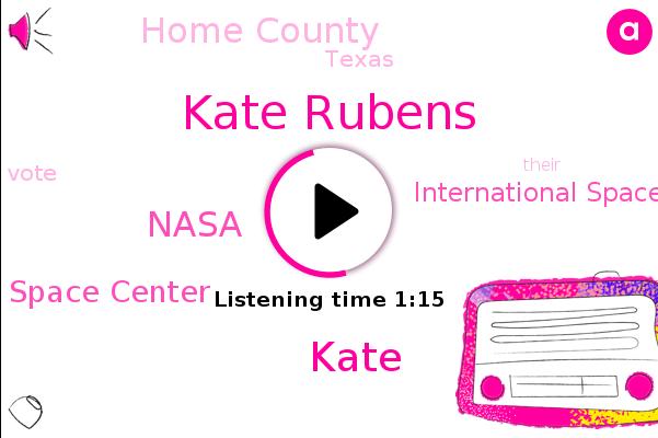 Kate Rubens,Kate,Nasa,Johnson Space Center,International Space Station,Home County,Texas