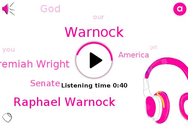 Raphael Warnock,Warnock,Jeremiah Wright,America,Senate