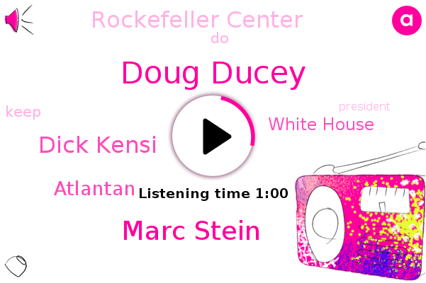 Doug Ducey,Marc Stein,Dick Kensi,White House,Atlantan,Rockefeller Center