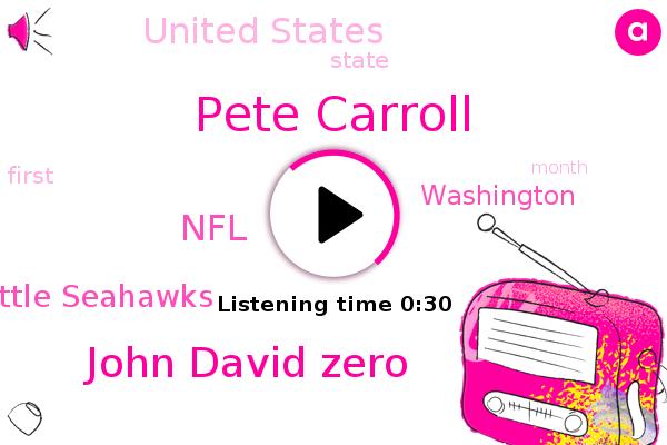 Washington,Pete Carroll,United States,NFL,Seattle Seahawks,John David Zero