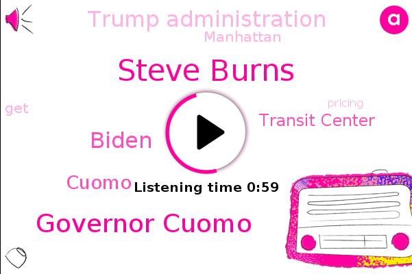 Wcbs,Steve Burns,Transit Center,Trump Administration,Governor Cuomo,Manhattan,Biden,Cuomo