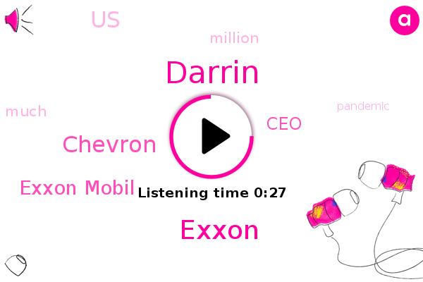 Chevron,Exxon Mobil,Exxon,Darrin,CEO,United States