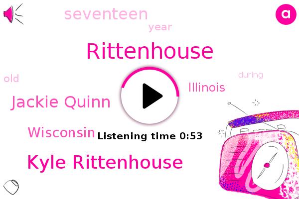 Kyle Rittenhouse,Rittenhouse,Wisconsin,Illinois,Jackie Quinn