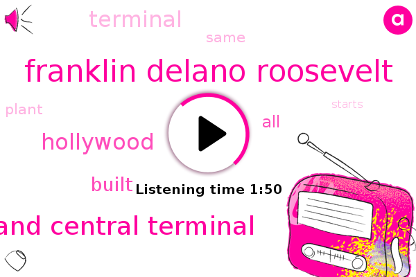 Grand Central Terminal,Franklin Delano Roosevelt,Hollywood