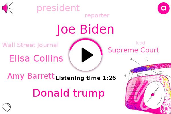 Joe Biden,President Trump,Donald Trump,Wall Street Journal,Elisa Collins,Supreme Court,Amy Barrett,Reporter