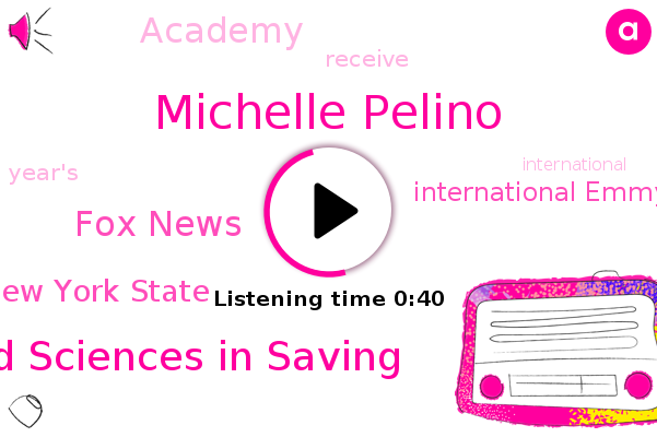 International Emmy,International Academy Of Television Arts And Sciences In Saving,New York State,Michelle Pelino,Fox News