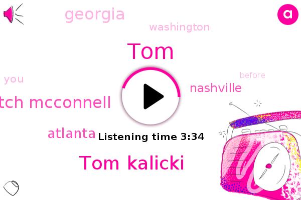 Tom Kalicki,Mitch Mcconnell,TOM,Atlanta,Nashville,Georgia,Washington