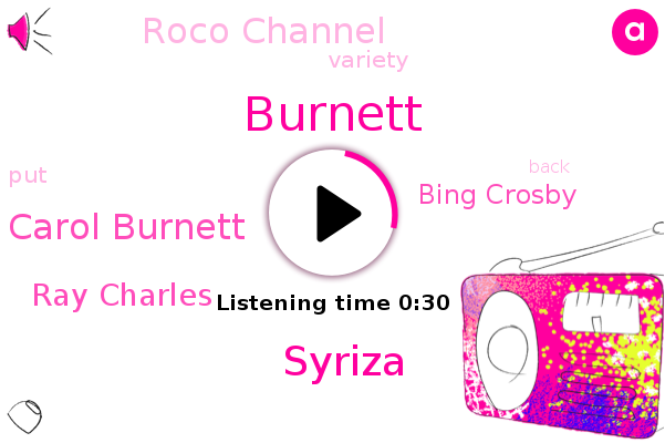 Syriza,Carol Burnett,Ray Charles,Bing Crosby,Burnett,Roco Channel