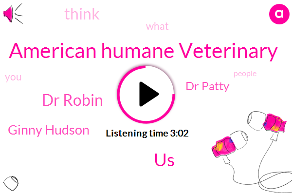 American Humane Veterinary,United States,Dr Robin,Ginny Hudson,Dr Patty
