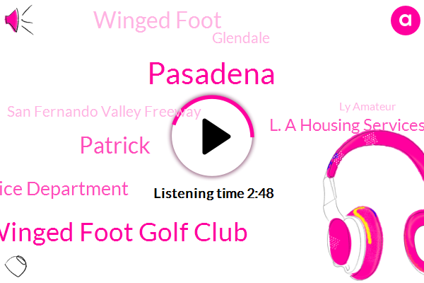 Pasadena,Winged Foot Golf Club,Patrick,Pasadena Police Department,L. A Housing Services Authority,Winged Foot,Glendale,San Fernando Valley Freeway,Ly Amateur,Fullerton,Westwood,New York Mets,Mamaroneck,New York,Galilee City Council,United States,Ted Emmerich,John Pack,Inglewood