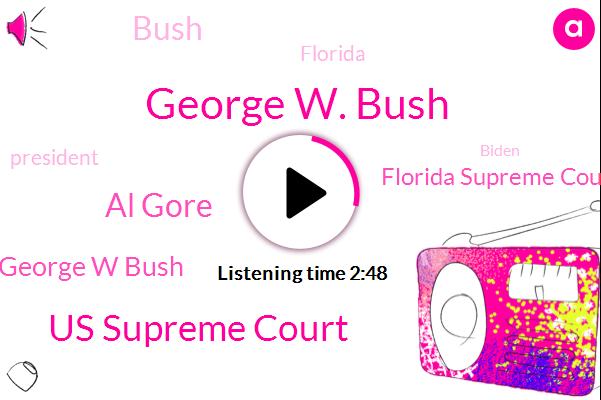 George W. Bush,Us Supreme Court,Al Gore,George W Bush,Florida Supreme Court,Bush,Florida,President Trump,Biden,Tallahassee,Heidi,JOE,Senate