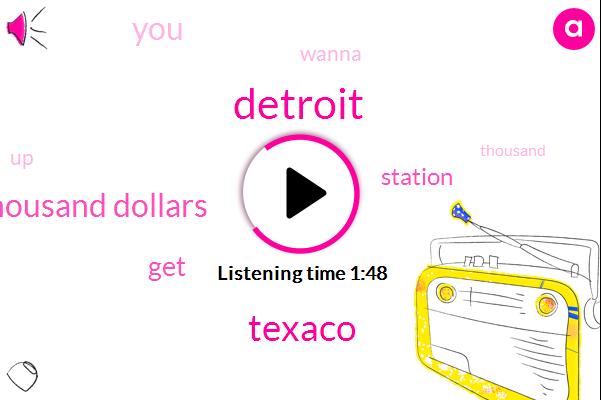 Detroit,Texaco,One Thousand Dollars