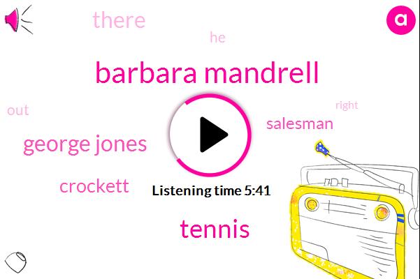 Barbara Mandrell,Tennis,George Jones,Crockett,Salesman