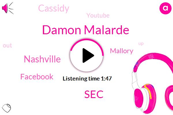 Damon Malarde,SEC,Nashville,Facebook,Mallory,Cassidy,Youtube