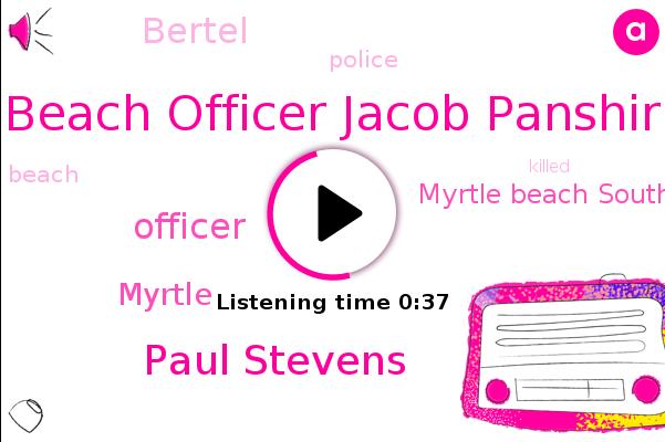 Beach Officer Jacob Panshir,Officer,Myrtle Beach South Carolina,Myrtle,Paul Stevens,Bertel