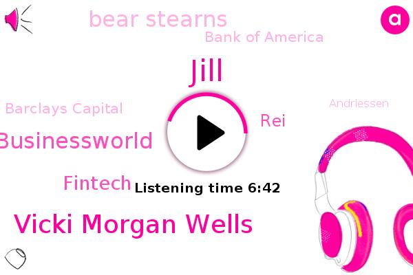 Bear Stearns,Jill,Paris,Bank Of America,Fintech,Barclays Capital,Vicki Morgan Wells,Unicorn Cross,Lyari,Founder President And Ceo,REI,Andriessen,Europe,Ktar,York,Businessworld,United States