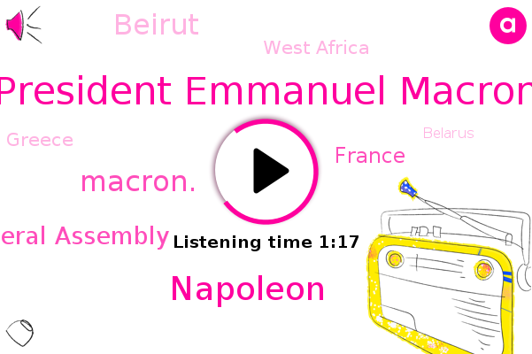President Emmanuel Macron,France,Un General Assembly,Beirut,West Africa,Napoleon,Greece,Belarus,Turkey,Lebanon,United States,China,Macron.