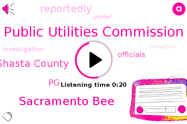 Public Utilities Commission,Shasta County,Sacramento Bee