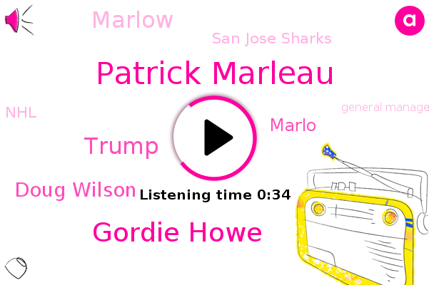 Patrick Marleau,San Jose Sharks,Gordie Howe,Donald Trump,Doug Wilson,Marlo,Marlow,General Manager,NHL