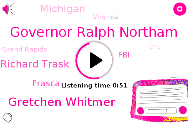 Governor Ralph Northam,Michigan,Gretchen Whitmer,Richard Trask,Kidnapping,Grand Rapids,Frasca,FBI,Virginia,Ohio