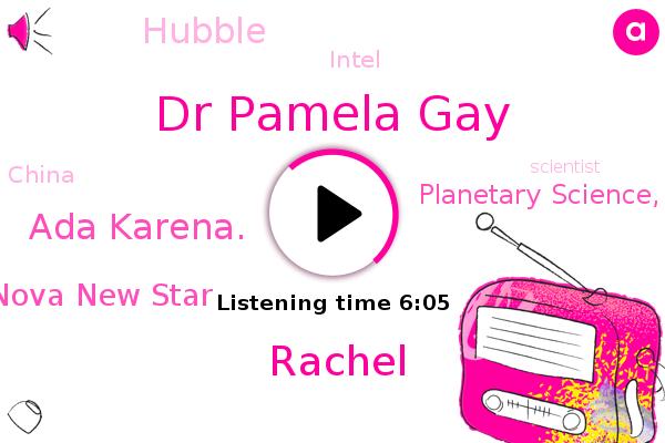 Scientist,Nova New Star,Dr Pamela Gay,Planetary Science, Institute,Brisbane,China,United States,Publisher,Director,Nova,Fainter.,Hubble,Intel,Rachel,Ada Karena.
