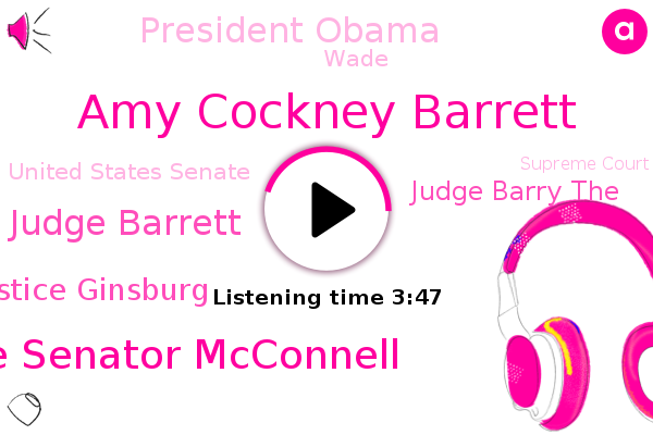 United States Senate,Supreme Court,Amy Cockney Barrett,President Trump,Alliance For Justice,Justice Senator Mcconnell,U. S Supreme Court,Judge Barrett,Justice Ginsburg,United States Court Of Appeals,America,Judge Barry The,Naral,White House,Maryland National Council,Maryland,President Obama,Wade