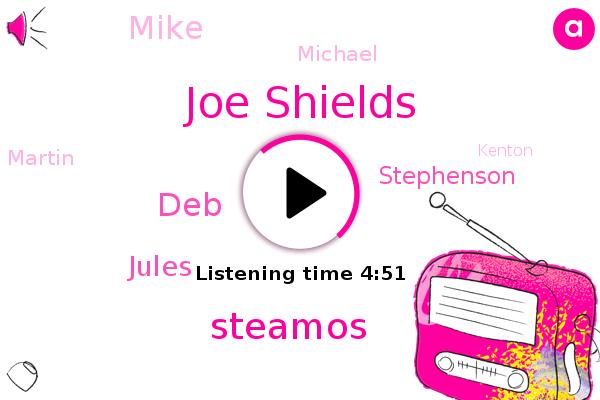 Joe Shields,Steamos,Danger Mouse,DEB,Jules,Stephenson,Mike,Michael,Hyundai,Martin,Kenton,Headache,Samsung