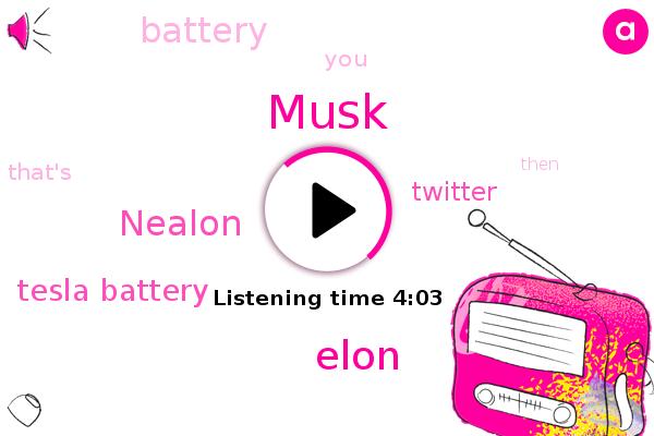 Tesla,Elon,Musk,Nealon,Tesla Battery,Twitter