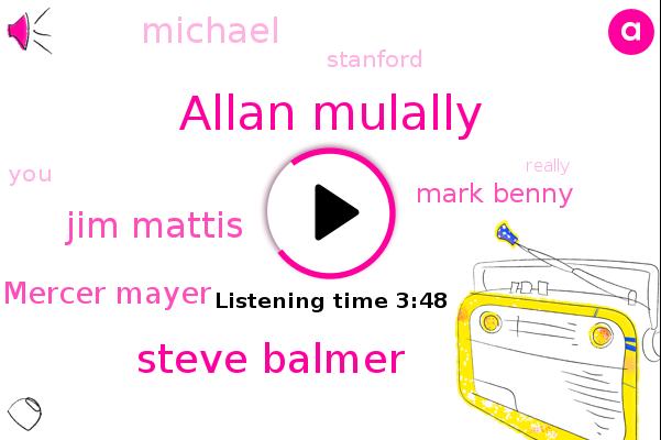 Stanford,Allan Mulally,Steve Balmer,Jim Mattis,Mercer Mayer,Mark Benny,Michael