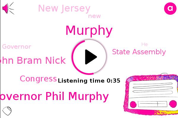 Governor Phil Murphy,New Jersey,Congress,State Assembly,Assembly Speaker John Bram Nick,Murphy