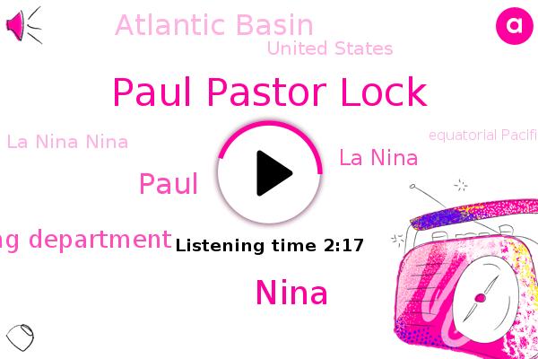 La Nina,Paul Pastor Lock,Long Range Forecasting Department,La Nina Nina,Equatorial Pacific,Nina,Atlantic Basin,Paul,Pacific,United States