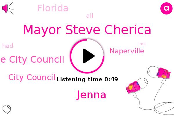 Naperville City Council,Mayor Steve Cherica,Florida,Jenna,Naperville,City Council
