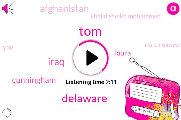 TOM,Iraq,Delaware,Cunningham,Laura,Afghanistan,Khalid Sheikh Mohammed,Khalid Sheikh Mohammed I,Fifteen Years