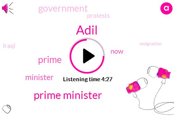 Adil,Prime Minister